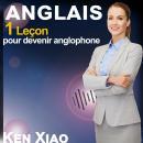 Anglais: 1 Leçon pour devenir anglophone Audiobook
