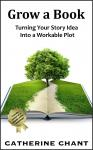 Grow a Book: Turning Your Story Idea Into a Workable Plot Audiobook
