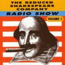 The Reduced Shakespeare Company Radio Show, Volume 1