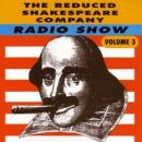 The Reduced Shakespeare Company Radio Show, Volume 3
