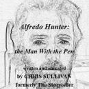 Alfredo Hunter: The Man With the Pen