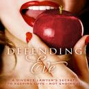 Defending Eve: A Divorce Lawyer's Secrets to Keeping Love - Not Ending It!