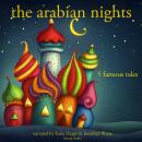 The Arabian nights: 5 famous stories