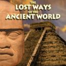 The Lost Ways of the Ancient World