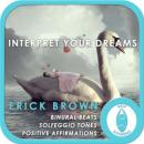 Interpret Your Dreams: Overcome Alocholism & No More Alcohol, Guided Meditaiton, Positive Affirmations