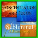 Concentration & Focus: Solfeggio Tones, Binaural Beats, Self Help Meditation Hypnosis