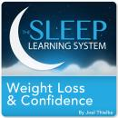 Weight Loss and Confidence (The Sleep Learning System)