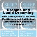 Dreams and Lucid Dreaming Self-Hypnosis, Guided Meditation, and Subliminal Affirmations Collection - Four Books in One (The Sleep Learning System)