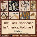 The  Black Experience in America, 18th-20th Century, Vol. 1