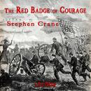 Red Badge of Courage; An Episode of the American Civil War