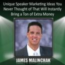 Unique Speaker Marketing Ideas You Never Thought of That Will Instantly Bring a Ton of Extra Money