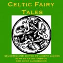 Celtic Fairy Tales: Traditional Stories from Ireland, Wales and Scotland