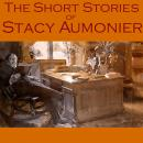 The Short Stories of Stacy Aumonier