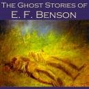 The Ghost Stories of E. F. Benson