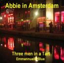 Abbie In Amsterdam: Three Men in a Tart