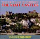 The Kent Castles: The First Line of Defence