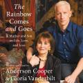 Rainbow Comes and Goes: A Mother and Son On Life, Love, and Loss