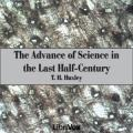 Advance of Science in the Last Half-Century