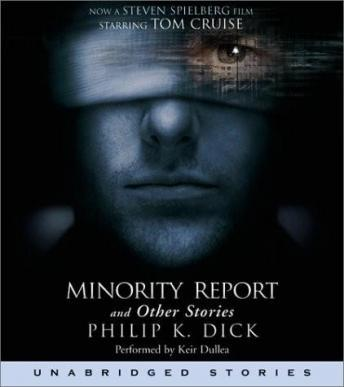 Minority Report and Other Stories, Philip K. Dick