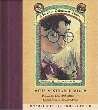 The Series of Unfortunate Events #4: The Miserable Mill