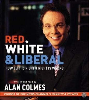 Red, White & Liberal, Alan Colmes