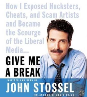 Download Give Me A Break by John Stossel