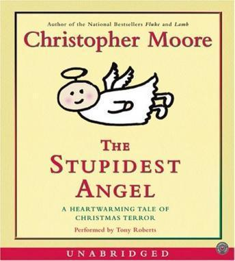 Stupidest Angel, Christopher Moore