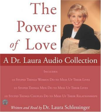 Power of Love, The: A Dr. Laura Audio Collection, Dr. Laura Schlessinger
