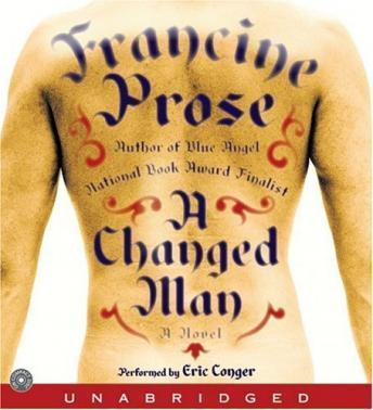Changed Man, Francine Prose