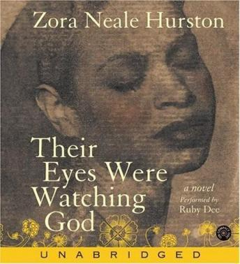 Their Eyes Were Watching God, Audio book by Zora Neale Hurston