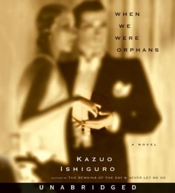 When We Were Orphans, Kazuo Ishiguro