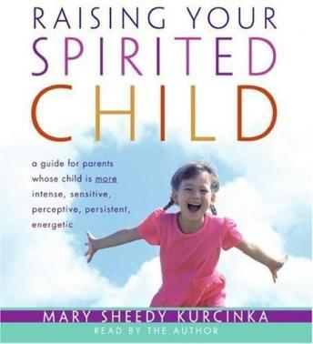 Raising Your Spirited Child, Mary Sheedy Kurcinka