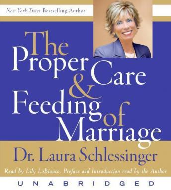 Proper Care and Feeding of Marriage: Preface and Introduction read by Dr. Laura Schlessinger, Dr. Laura Schlessinger