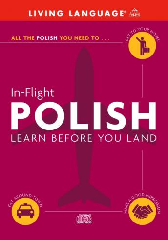 In-Flight Polish: Learn Before You Land, Living Language (audio)
