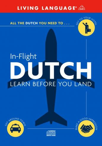 Download In-Flight Dutch: Learn Before You Land by Living Language (audio)