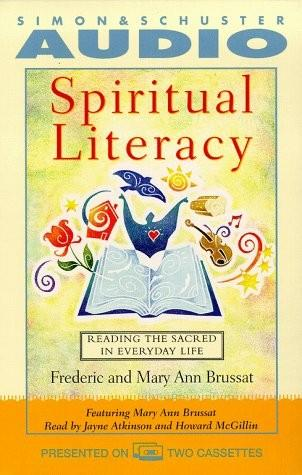 Spiritual Literacy: Reading the Sacred in Everyday Life, Frederic Brussat