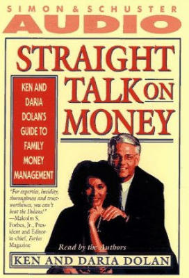 Straight Talk on Money: Ken and Darla Dolan's Guide to Family Money Management, Ken Dolan