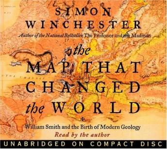 Download Map That Changed the World CD : William Smith and the Birth of Modern Geology by Simon Winchester