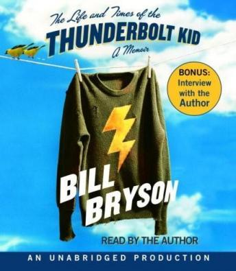 Life and Times of the Thunderbolt Kid: A Memoir, Bill Bryson