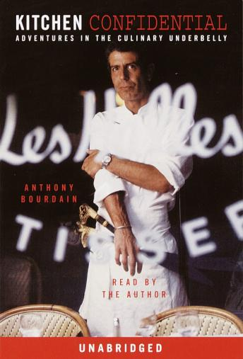 Kitchen Confidential: Adventures in the Culinary Underbelly, Anthony Bourdain