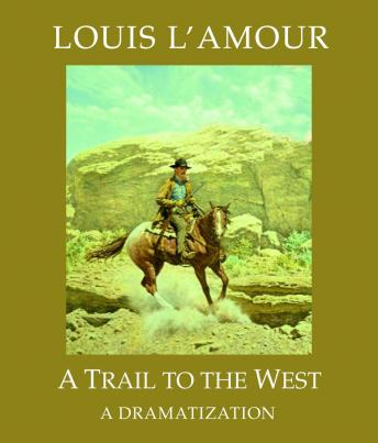 Trail to the West, Louis L'amour