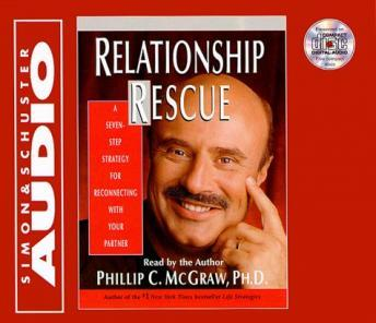 Relationship Rescue: A Seven Step Strategy For Reconnecting With Your Partner, Phil Mcgraw