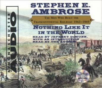 Nothing Like It In The World, Stephen E. Ambrose