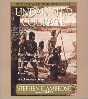 Undaunted Courage: Meriwether Lewis, Thomas Jefferson, and the Openin sample.