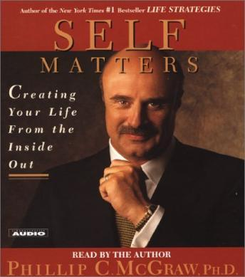 Self Matters: Creating Your Life from the Inside Out, Phil Mcgraw