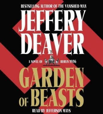 Garden of Beasts: A Novel of Berlin 1936, Jeffery Deaver