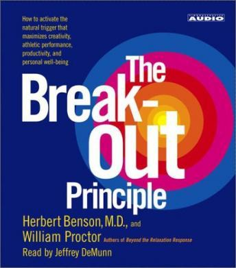 Break-Out Principle, William Proctor, Herbert Benson, M.D.