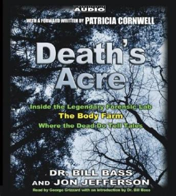 Download Death's Acre: Inside the Legendary Forensics Lab--The Body Farm--Where the Dead Do Tell Tales by Jon Jefferson, Bill Bass