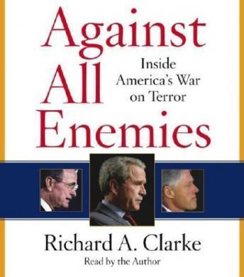 Against All Enemies: Inside America's War on Terror, Richard A. Clarke