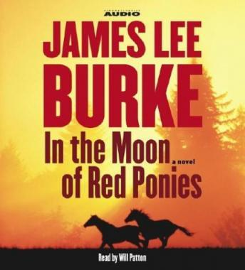 In the Moon of Red Ponies: A Novel, James Lee Burke